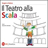 Image de Il Teatro alla Scala. Scori e colora. Edizione Ita