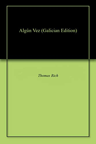 Algún Vez (Galician Edition) por Thomas Rich
