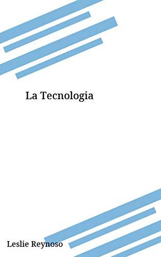 La Tecnologia (Catalan Edition) por Leslie Reynoso