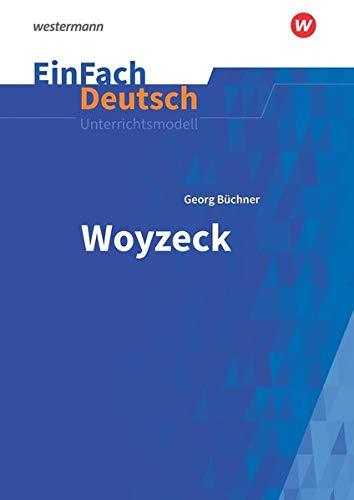 einfach deutsch woyzeck EinFach Deutsch Unterrichtsmodelle: Georg Büchner: Woyzeck - Neubearbeitung: Gymnasiale Oberstufe