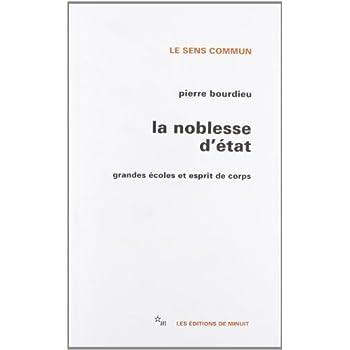 LA NOBLESSE D'ETAT. : Grandes écoles et esprit de corps