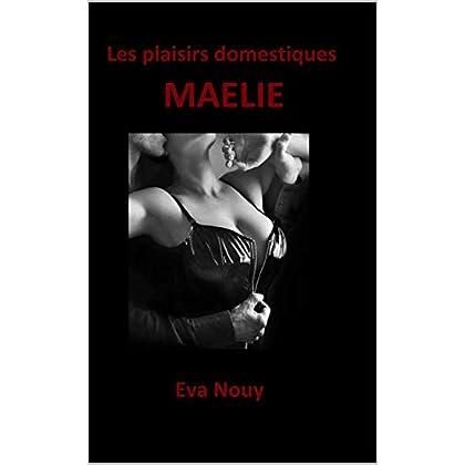 Les plaisirs domestiques - Maelie