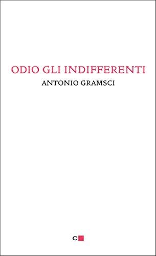 Odio gli indifferenti (Italian Edition) por Antonio Gramsci