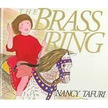 The Brass Ring by Nancy Tafuri (1996-09-01)