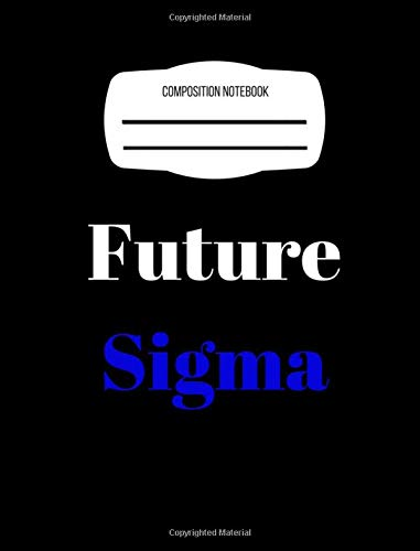 Future Sigma: Composition Notebook: Phi Beta Sigma, Back To School writing journal, wide ruled for creative writing (Sigma Creative)