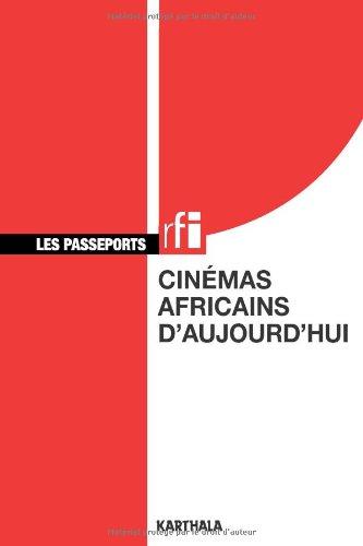 Cinémas africains d'aujourd'hui : Guide des cinématographies d'Afrique