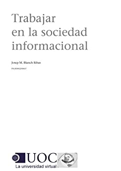 Trabajar en la sociedad informacional de [Ribas, Josep Maria Blanch]