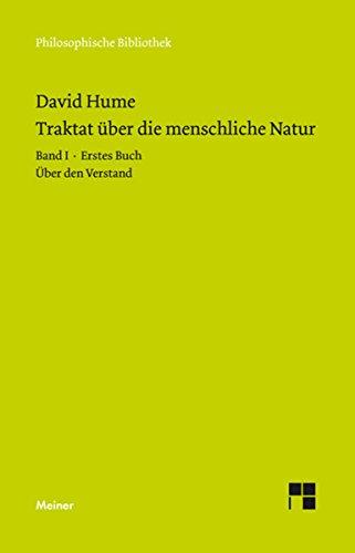 Ein Traktat über die menschliche Natur: Band I: Erstes Buch (Über den Verstand) (Philosophische Bibliothek 646)