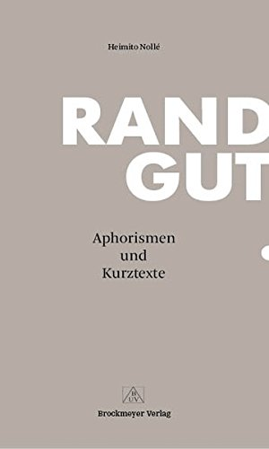 RANDGUT: Aphorismen und Kurztexte