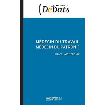 Médecin du travail, médecin du patron ?: L'indépendance médicale en question (Nouveaux débats t. 38)