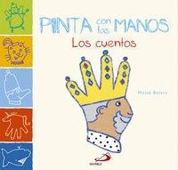 Pinta con las manos. Los cuentos (Otros libros infantiles) - 9788428546461