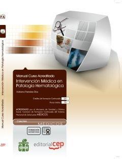 Manual Intervención Médica en Patología Hematológica. Colección Formación Continuada (Colección 1176)