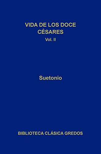 Vidas de los doce Césares II (Biblioteca Clásica Gredos nº 168) (Spanish Edition)