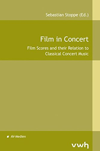 Film in Concert: Film Scores and their Relation to Classical Concert Music