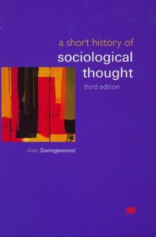 A Short History of Sociological Thought by Swingewood, Alan (2000) Paperback