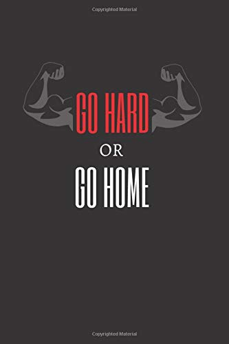 GO HARD OR GO HOME: Workout Log