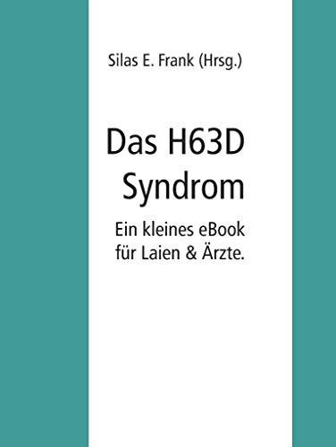 Das Gen H63D Syndrom: Ein Heft mit essentiellem Wissen.