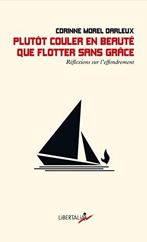 Plutot Couler en Beaute Que Flotter Sans Grace - Reflexions par  Morel-Darleux Corinn