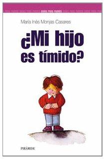 Mi hijo es timido?/ Is My Child Shy? (Guias Para Padres/ Guide for Parents) por Maria I. Monjas Casares