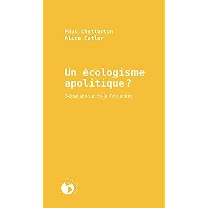 Un écologisme apolitique?: Débat autour de la Transition (Résilience)