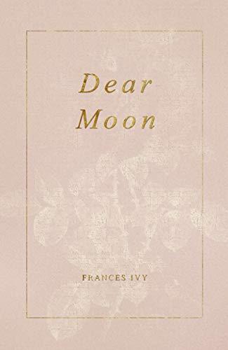 Dear Moon (English Edition) eBook: Ivy, Frances: Amazon.es: Tienda ...