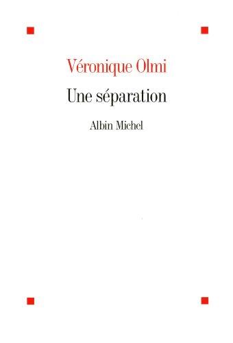 Une séparation par Véronique Olmi