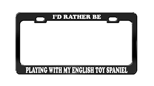 Lionkin8 Kennzeichenrahmen mit englischer Aufschrift I'm Rather Be Play with My English Toy Spaniel, Schwarz