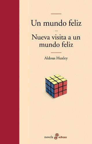 Un mundo feliz y nueva visita a un mundo feliz (Edhasa Literaria)
