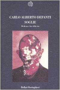 Soglie. Medicina e fine della vita (Nuova cultura) por Carlo A. Defanti