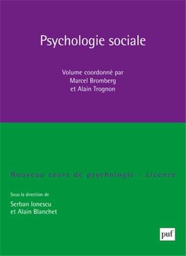 Psychologie sociale : Nouveau cours de psychologie, Licence par Alain Blanchet, Serban Ionescu, Marcel Bromberg, Alain Trognon, Collectif