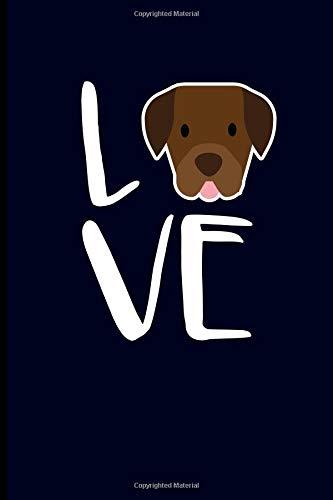 Love: Chocolate Labrador Retriever Journal por Eve Emelia