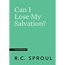 Can I Lose My Salvation? (Crucial Questions) (English Edition)