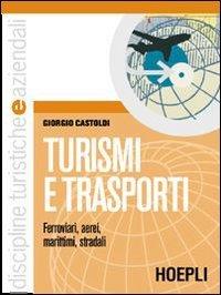 Turismi e trasporti. Per le Scuole superiori