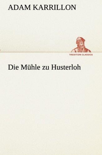 Die Mühle zu Husterloh (TREDITION CLASSICS)
