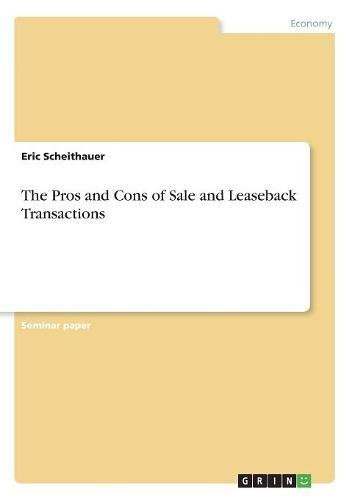 The Pros and Cons of Sale and Leaseback Transactions