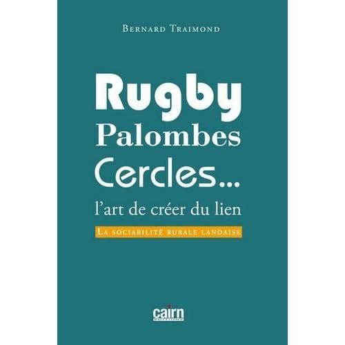 Rugby, palombes, cercles... : L'art de créer du lien, la sociabilité rurale landaise