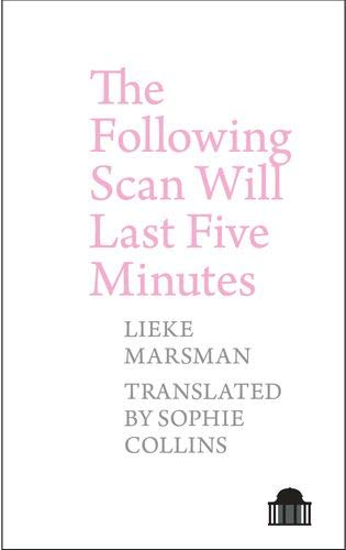 Following Scan Will Last Five Minutes (Pavilion Poetry)
