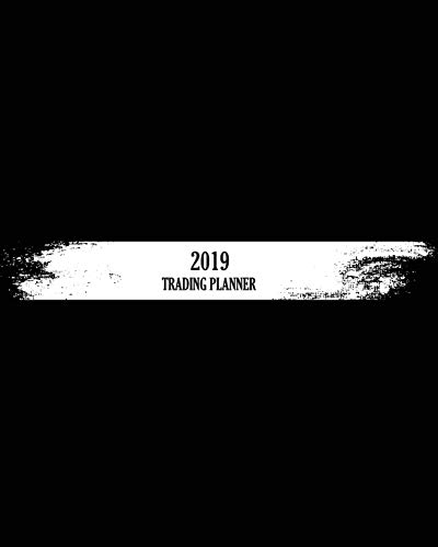 2019 Trading Planner: Monthly Calendar 2019 Trading Planner Journal for Beginners Planning Strategies System Signals Plan Forex Options Stock ... Guide Book Brown Vintage  Books Cover