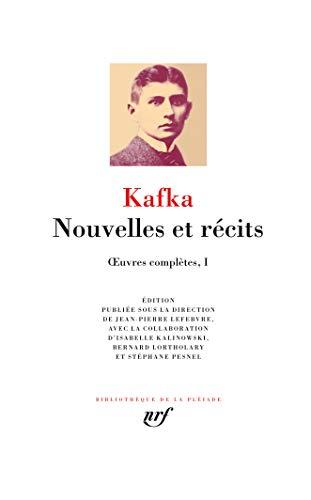 Œuvres complètes, I:Nouvelles et récits: OEuvres complètes I par Franz Kafka