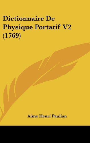 Dictionnaire de Physique Portatif V2 (1769) par Aime Henri Paulian