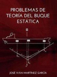 Problemas de teoría del buque. Estática por José Iván Martínez García