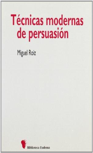 Tecnicas modernas de persuasion / Modern Techniques of Persuasion (Biblioteca Eudema)