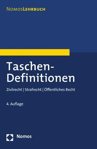 Taschen-Definitionen: Zivilrecht   Strafrecht   Öffentliches Recht (NomosLehrbuch)