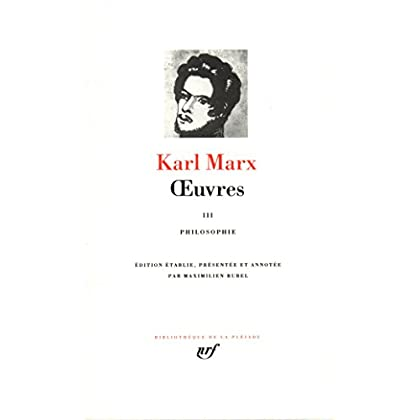 Marx : Oeuvres, tome 3 : philosophie