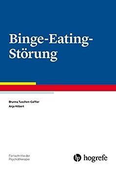 Binge-Eating-Störung (Fortschritte der Psychotherapie / Manuale für die Praxis)