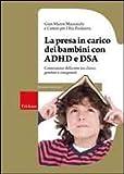 La presa in carico dei bambini con ADHD e DSA. Costruzione della rete tra clinici, genitori e insegnanti