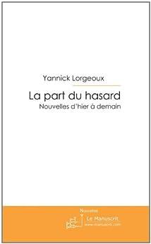 La part du hasard par [Lorgeoux, Yannick]