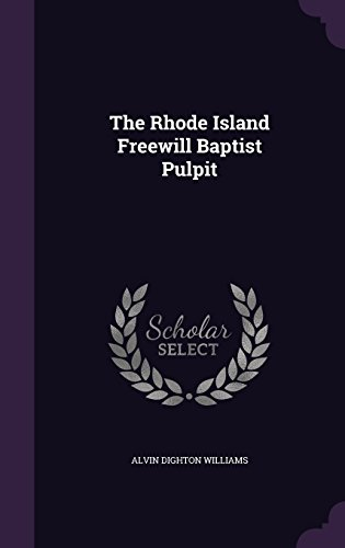 The Rhode Island Freewill Baptist Pulpit