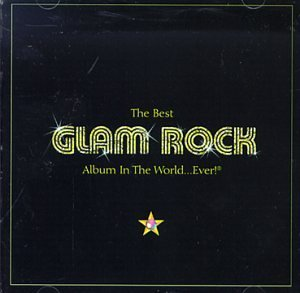 Best Glam Rock Album in the World Ever by Various Artists