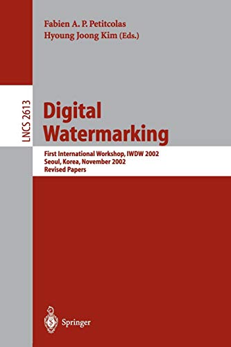 Digital Watermarking: First International Workshop, IWDW 2002 Seoul, Korea, November 21-22, 2002, Revised Papers (Lecture Notes in Computer Science, Band 2613) - Ap B Science Computer